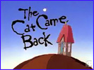 Title Frame from The Cat Came Back animated film