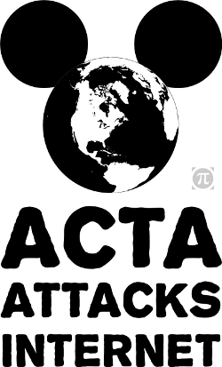 The world wears Mouse ears and reads ACTA attacks Internet is the La Quadrature Du Net ACTA Logo