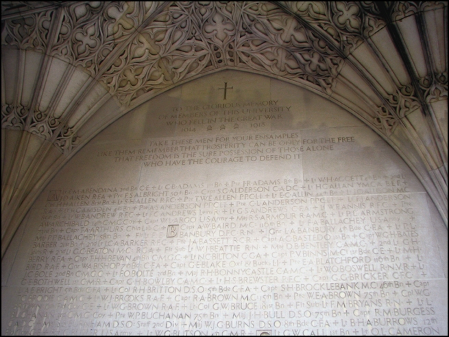 Inscribed: To the Glorious Memory of Members of this University who Fell In The Great War 1914 - 1918 Take These men for your ensamples, like them remember that prosperity can be only for the free, that freedom is the sure possession of those alone, who have the courage to defend it