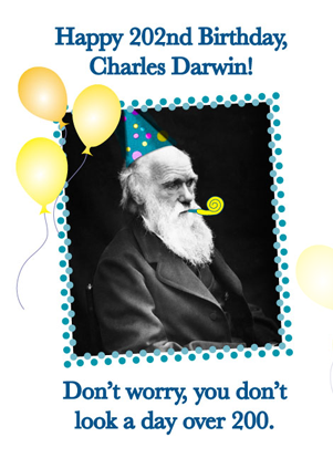 Happy 202nd Birthday Charles Darwin... don't worry you don't look a day older than 200 - Darwin photo portrait with graphic enhancements of balloons, party hats and tooter