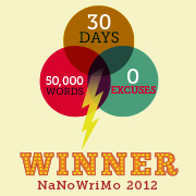30 days 50,000 words 0 excuses Winner NaNoWriMo 2012